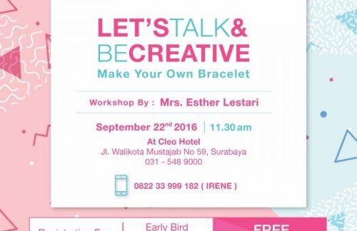 lets-talk-be-creative-make-your-own-bracelet-cleo-hotel-walikota-mustajab-surabaya-22-sept-2016